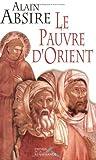 Absire, Alain: Le Pauvre d'Orient (French Edition)