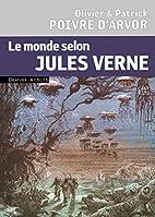 Le Monde selon Jules Verne by Olivier Poivre…