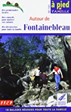 Fontainebleau a Pied En Famille by Collectif