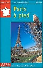 Paris à pied by FFRP-CNSGR
