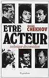 Chekhov, Michael: Etre acteur (French Edition)
