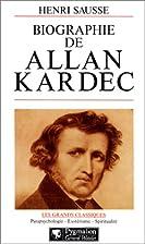 Biographie d'Allan Kardec by Henri Sausse