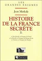 Histoire de la France secrète, Tome 2:…