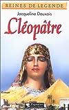 Dauxois, Jacqueline: Cleopatre: Roman (Reines de legende) (French Edition)