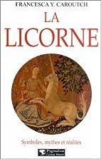 La Licorne : Symboles, Mythes et Réalités…