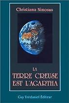 La terre creuse est l'Agartha by Christiama…
