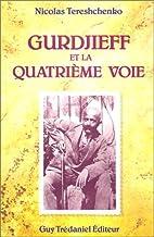 Gurdjieff et la quatrième voie by Nicolas…
