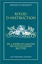 Rituel d'instruction de l'Apprenti-Maçon du…