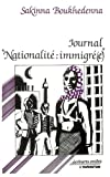 Boukhedenna, Sakinna: Journal Nationalite, Immigre(E)