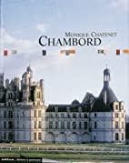 Chambord by Monique Chatenet