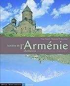 Lumiere de l'Armenie Chretienne by Raymond…