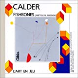 Calder, Alexander: Fishbones =: (arêtes de poisson) (French Edition)