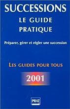 Guide pratique des successions 2001 by S.…