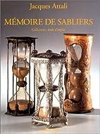 Mémoire de sabliers by Jacques Attali