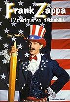 Frank Zappa ou l'Amérique en déshabillé…