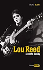 Lou Reed : Electric dandy by Bruno Blum