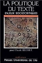 La Politique du texte: Enjeux sociocritiques…