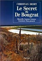 Le secret du Dr Bougrat -…