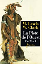 Far West, volume 1. Piste de l'ouest by…