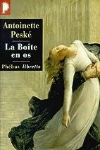 La Boîte en os by Antoinette Peské
