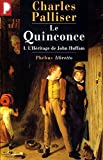 Palliser, Charles: Le Quinconce, tome 1: L'Héritage de John Huffman (French Edition)