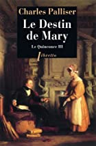 Le Quinconce, tome 3 : Le Destin de Mary by…