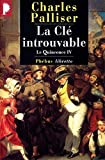 Palliser, Charles: Le Quinconce, tome 4: La Clé introuvable (French Edition)