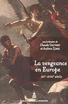 La vengeance en Europe (XIIe-XVIIIe…