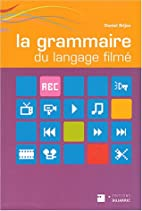 La grammaire du langage filmé by Daniel…