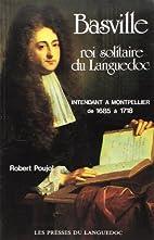 Basville: Roi solitaire du Languedoc :…