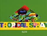 Julien Malland: Tropical Spray