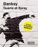 Banksy: Guerre et spray