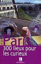 Paris, 300 lieux pour les curieux by Thomas…