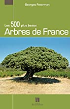 Les 500 plus beaux Arbres de France by…