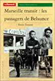 Temime, Emile: Marseille transit: Les passagers de Belsunce (Serie Monde) (French Edition)