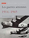 Murray, Williamson: Les guerres aériennes, 1914-1945 (French Edition)