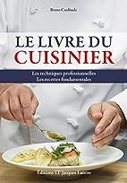 Le livre du cuisinier: les techniques…
