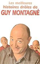 Les meilleures histoires drôles de Guy…