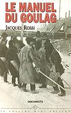 Le manuel du Goulag by Jacques Rossi