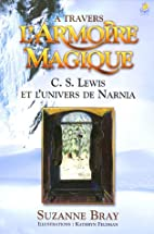A travers l'Armoire magique (French…
