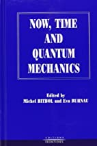 Now, time and quantum mechanics by Michel…