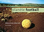 Planète football by Andoni Canela