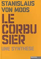 Le Corbusier, une synthese (French Edition)…