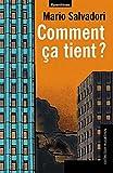 Salvadori, Mario: Comment ça tient ? (French Edition)