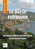 Villefranche-sur-mer : La Darse retrouvée…
