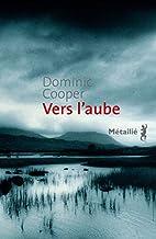 Vers l'aube by Dominic Cooper