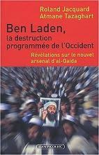 Ben Laden, la destruction programmée de…