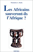 Les Africains sauveront-ils l'Afrique?…