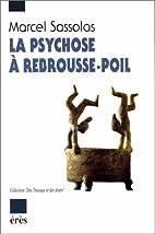 La psychose à rebrousse-poil by Marcel…