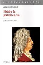 Histoire du portrait en cire by Julius von…